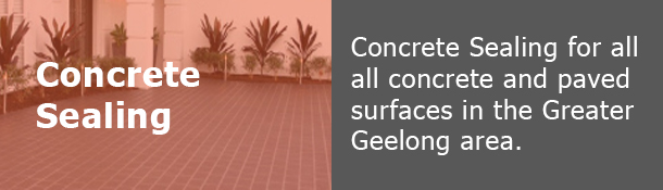 Concrete Sealing in Geelong Premium Pressure Clean